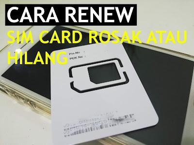 Cara Renew Sim Kad Telefon Hilang atau Rosak