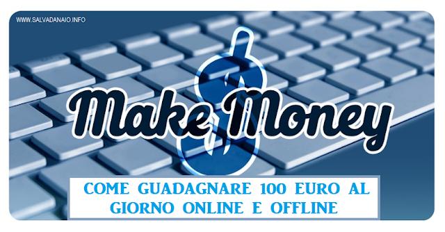 Guadagnare 100€ ogni giorno, come fare?