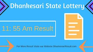 Dhankesari State Lottery 10/05/2019 11:55 AM Result