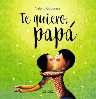 """Te quiero, papá"" de Valentí Gubianas"