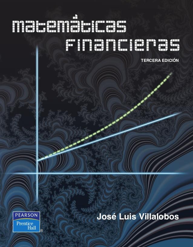 MATEMATICAS FINANCIERAS - VILLALOBOS Matem%25C3%25A1ticas%2Bfinancieras%252C%2B3ra%2BEdici%25C3%25B3n%2B%25E2%2580%2593%2BJos%25C3%25A9%2BLuis%2BVillalobos-FREELIBROS