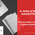 Why becoming a marketer in affiliate marketing?