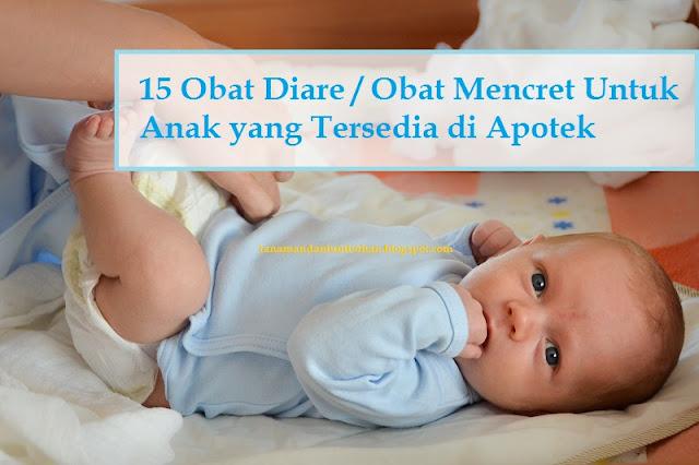 Obat Diare / Obat Mencret Untuk Anak yang Tersedia di Apotek