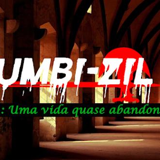 Zumbi-Zil - Capítulo 11: Uma vida quase abandonada