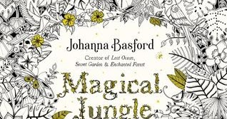 Readaholic Zone My Review Of Johanna Basfords New Adult Coloring Book MAGICAL JUNGLE An Inky Expedition And