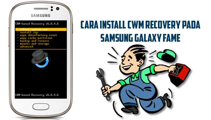 Cara Memasang CWM Recovery pada Samsung Galaxy Fame