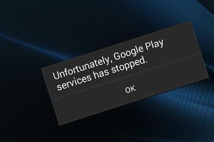 6 Cara Mengatasi Layanan Google Play Terhenti Terus Menerus