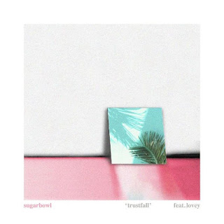 Lirik Lagu Sugarbowl - Trustfall (Feat. Lovey) Lyrics