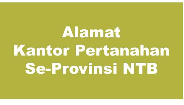 Alamat Kantor Pertanahan Kabupaten Dan Kota Se-Provinsi NTB