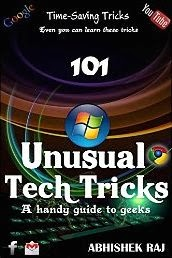 101 Unusual Tech Tricks: a handy guide to geeks