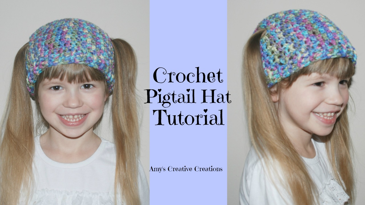 Amy\'s Crochet Creative Creations: Crochet Pigtail Hat Tutorial with ...