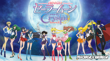 Sailor Moon Crystal 38/38 Audio: Japones Sub: Español Servidor: Mega/Mediafire