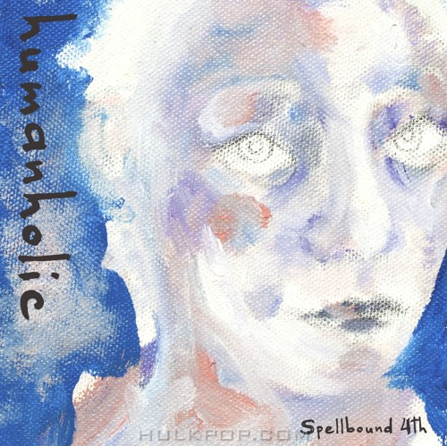 Spellbound – Humanholic – Single