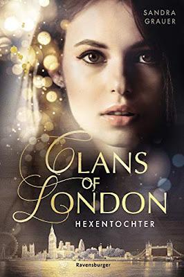 Neuerscheinungen im Mai 2019 #3 - Clans of London 1: Hexentochter von Sandra Grauer