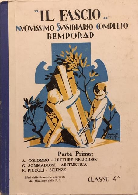 AA. VV. - Il Fascio, Nuovissimo Sussidiario Completo.  Classe 4.  Anno 1928. Edizioni Bemporad, Firenze