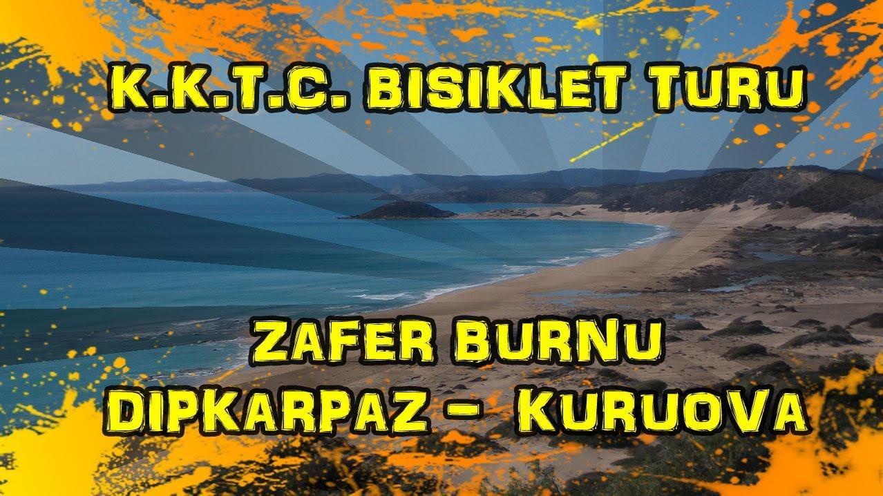 2018/12/21 K.K.T.C. Bisiklet Turu - Zafer Burnu ~ Dipkarpaz ~ Kuruova