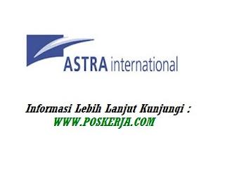 Lowongan Kerja Terbaru ASTRA INTERNASIONAL Desember 2017