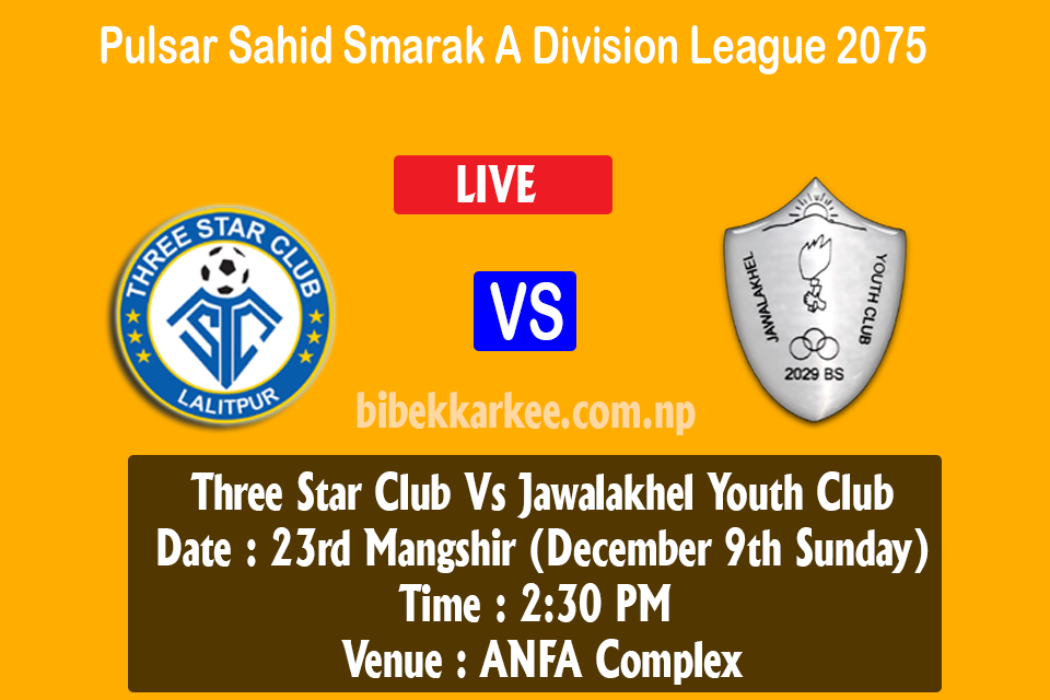 Three star club vs Jawalakhel youth club, tscvsjyc,three star club,Jawalakhel youth club, Sahid smarak a division league 2018, Martyr's memorial a division league 2075,