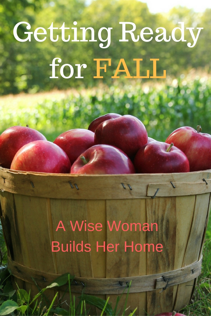 A wise woman builds her home getting ready for fall for Getting ready for fall