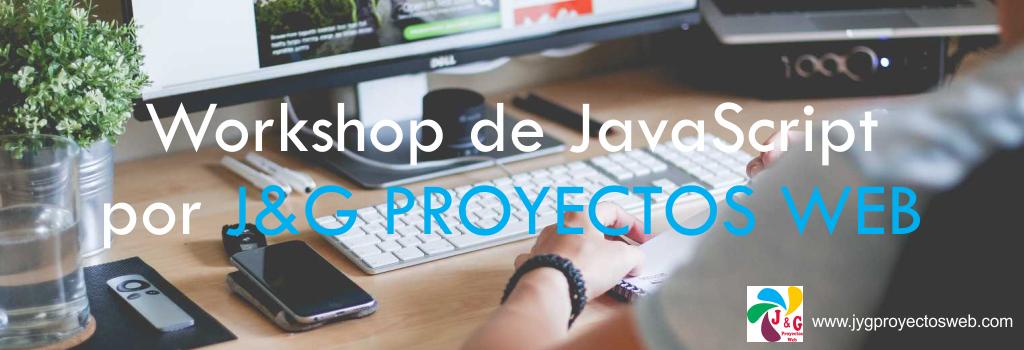 Workshop de JavaScript por J&G PROYECTOS WEB