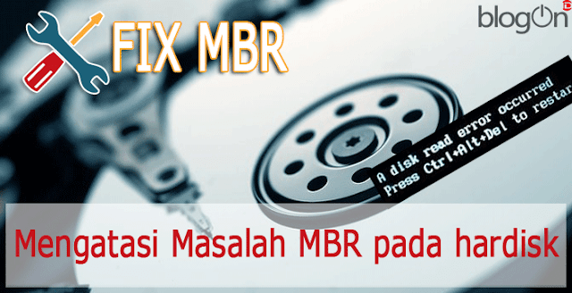 "Atasi Masalah MBR dengan Pesan Error ""A disk error occurred press Ctrl+Alt+Del to restart"""