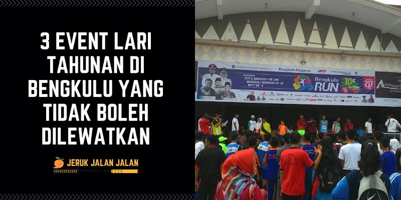 3 Event Lari Tahunan di Bengkulu yang Tidak Boleh Dilewatkan!