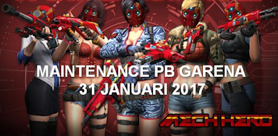 Info Maintenance Server PB Garena 31 Januari 2017 Update Seri Mech Hero