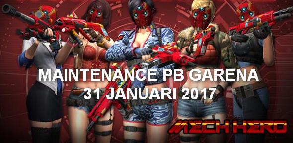 Server Maintenance PB Garena 31 Januari 2017 Update Seri Mech Hero