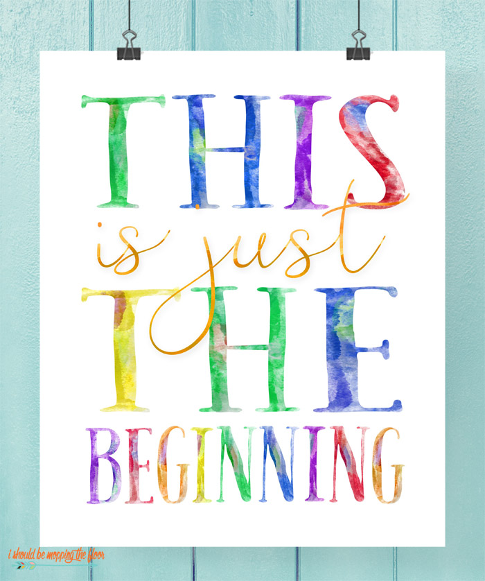 This is Just the Beginning Printable