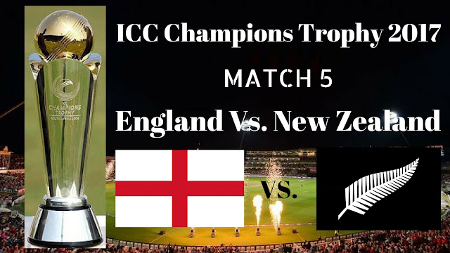 Eng Vs. NZ, England Vs. New Zealand, 6th Match Live Streaming ICC Champions Trophy 2017