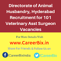 Directorate of Animal Husbandry, Hyderabad Recruitment for 101 Veterinary Asst Surgeon Vacancies