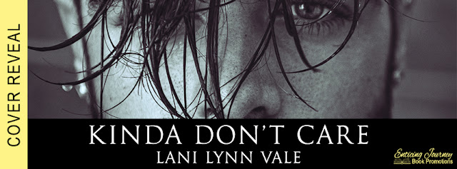 Cover Reveal // Kinda Don't Care by Lani Lynn Vale