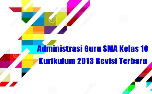 semua Mata Pelajaran dalam format microsoft office word Download file Administrasi Guru SMA Kelas 10 Kurikulum 2013 Revisi Terbaru