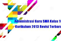 Kelengkapan Administrasi Guru SMA Kelas 10 Kurikulum 2013 Revisi Terbaru