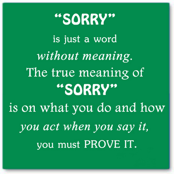 Quotes About Saying Sorry And Not Meaning It: Quotes About Sorry. QuotesGram