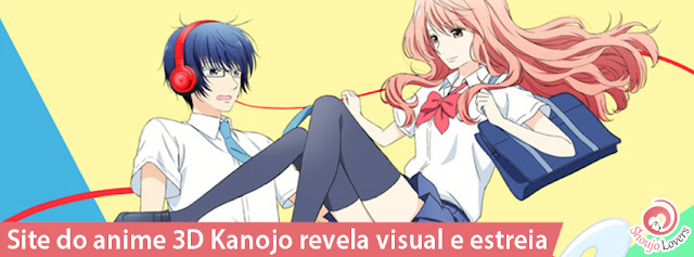 Site do anime 3D Kanojo revela visual e estreia