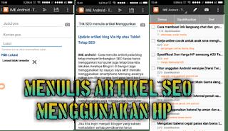 Cara SEO menulis artikel Menggunkan HP android / Tablet sebagai Blogger