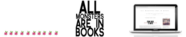 ALL MONSTERS ARE IN BOOKS