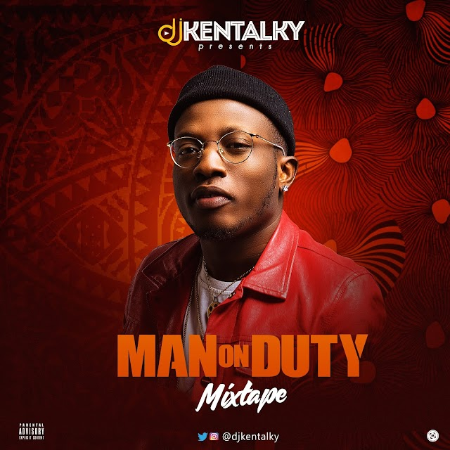 Mix Tape: Dj Kentalky - Man On Duty