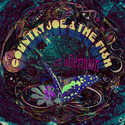 COUNTRY JOE & THE FISH - 13 afternoon