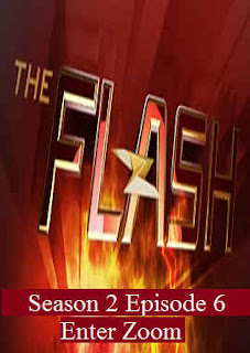 Download Flash Season 2 Episode 6 (Enter Zoom)