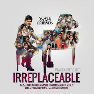 Various Artists - Yovie and His Friends : IRREPLACEABLE (#takkanterganti)