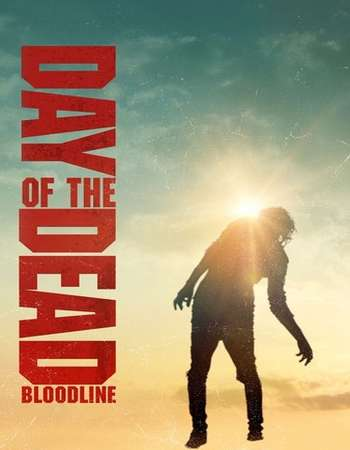 Day of the Dead Bloodline 2018 English Download 720p WebHd