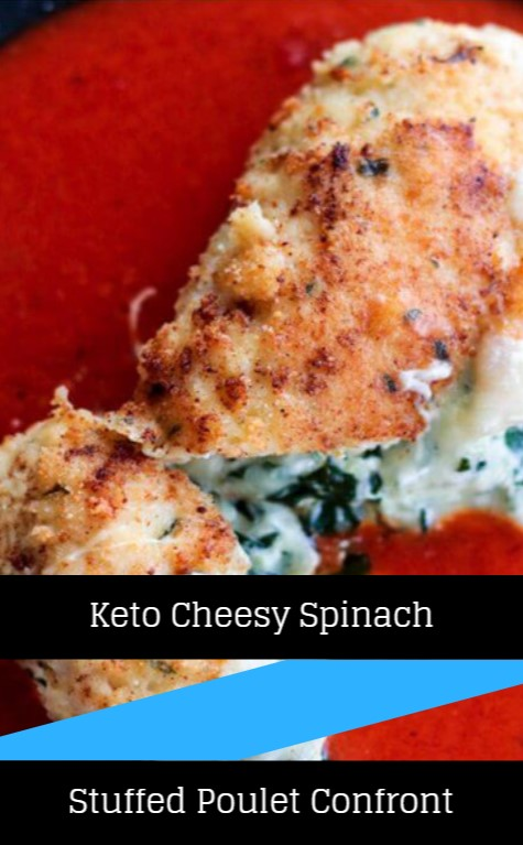 Keto Cheesy Spinach Stuffed Poulet Confront