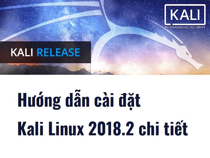 Hướng dẫn cài đặt Kali Linux 2018.2 chi tiết