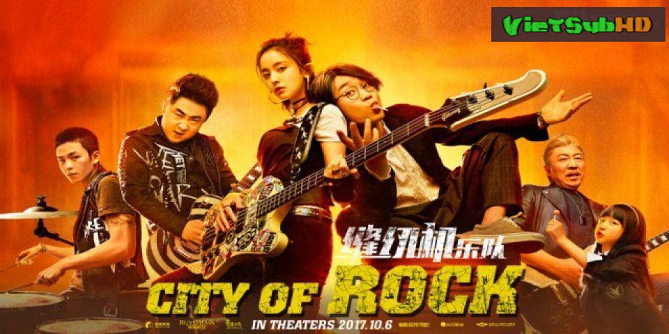 Phim Ban Nhạc Máy Khâu VietSub HD   City Of Rock 2017