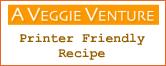 A Veggie Venture - Printer Friendly Recipe Graphic