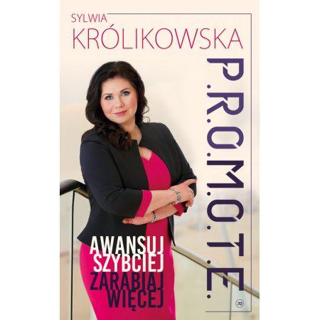 PROMOTE Sylwia Królikowska, poradnik, awans, korporacja, recenzja, ArtMagda