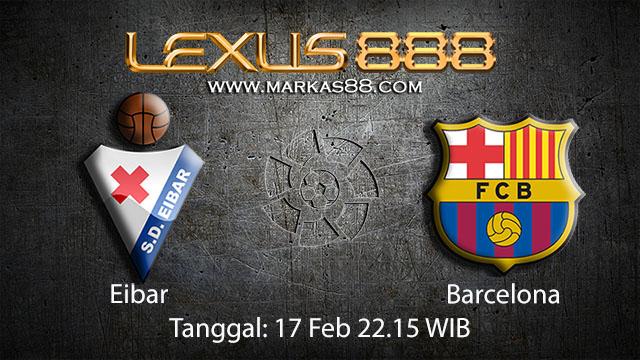 PREDIKSIBOLA - PREDIKSI TARUHAN BOLA EIBAR VS BARCELONA 17 FEBRUARY 2018 (SPAIN LA LIGA)
