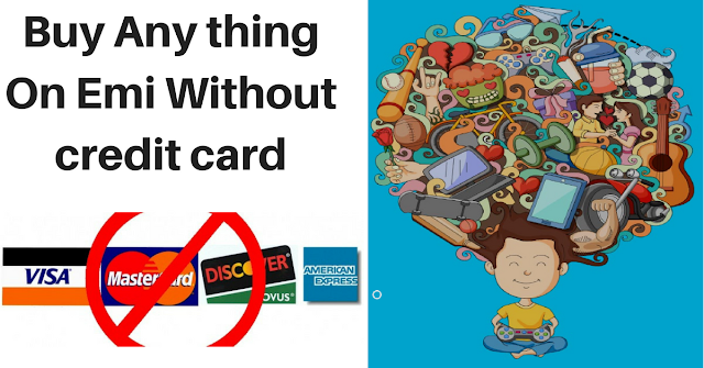 https://www.mysterytechs.com/2018/06/Buy-Any-thing-On-Emi-Without-credit-card.html
